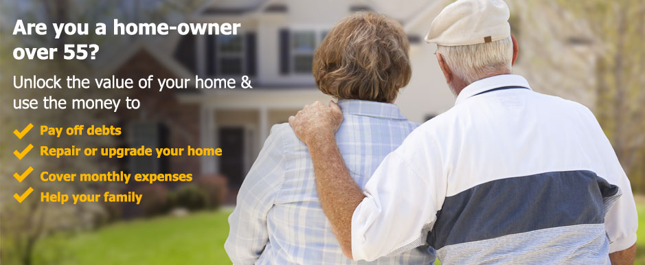 Are you a home-owner over 55? Unlock the value of your home & use the money.